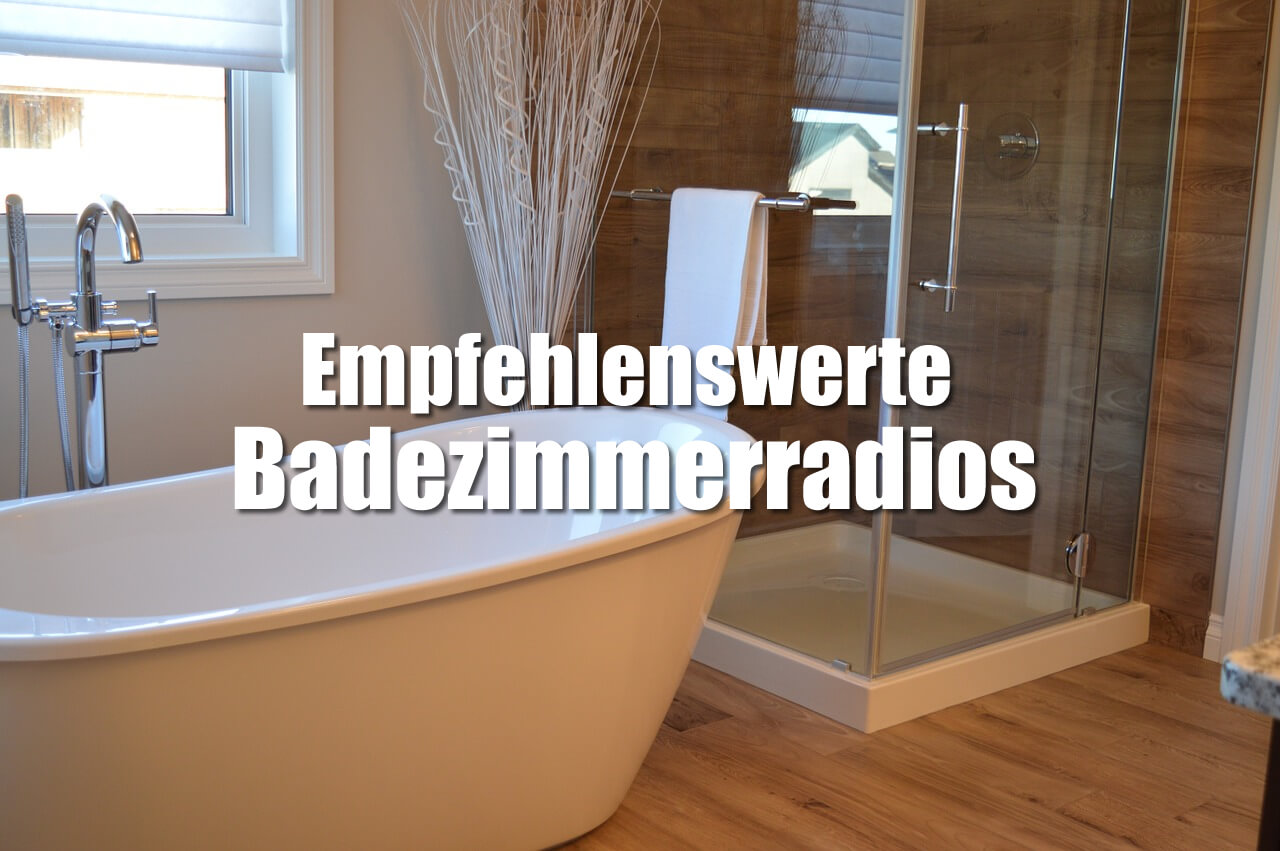 badezimmerradio gute empfehlungen badradio. Black Bedroom Furniture Sets. Home Design Ideas